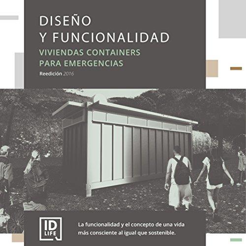 Diseño y funcionalidad: ID LIFE, viviendas containers para emergencias (Spanish Edition)