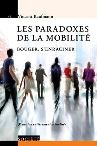 Les paradoxes de la mobilit: Bouger, s'enraciner