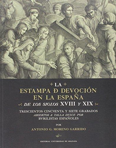 Estampa De Devoción En La España De Los Siglos Xviii Y Xix,La (Fuera de Colección) por Antonio G. Moreno Garrido
