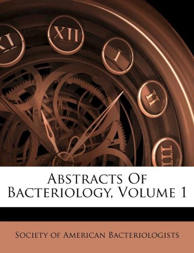 Abstracts Of Bacteriology, Volume 1