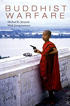 Buddhist Warfare de [Jerryson, Michael, Juergensmeyer, Mark]