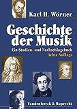 Geschichte der Musik: Ein Studien- und Nachschlagebuch - Karl H. Wörner