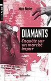 Diamants : Enquête sur un marché impur...