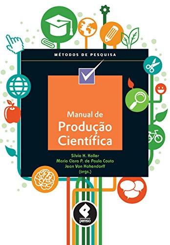 Manual de Produção Científica (Métodos de Pesquisa) (Portuguese Edition) por Sílvia H. Koller
