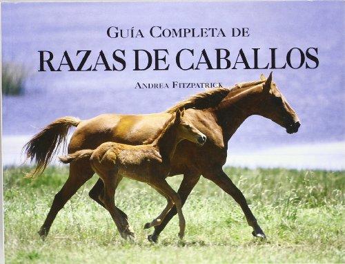 Descargar Libro Guia completa de razas de caballos de Andrea Fitzpatrick