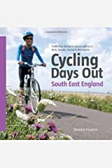 Cycling Days Out - South East England: Traffic-free Family and Leisure Cycling in Kent, Sussex, Surrey and Hampshire Paperback