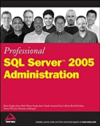 Professional SQL Server 2005 Administration by Brian Knight (2006-12-06)