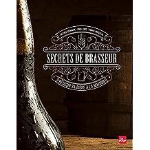Secrets de brasseur - Réussir sa bière maison