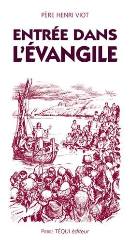 Entrée dans l'Evangile par Henri Viot