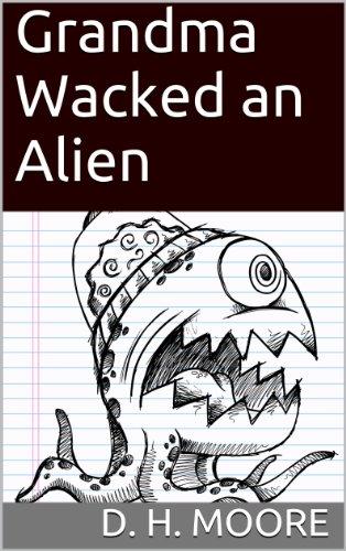 Grandma Wacked an Alien (PTA Book 1) (English Edition) (Alien Dreamtime)