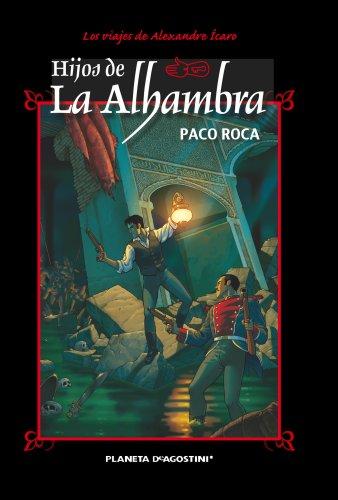 Hijos de la Alhambra (Nueva edición): Aventuras de Alexander Ícaro