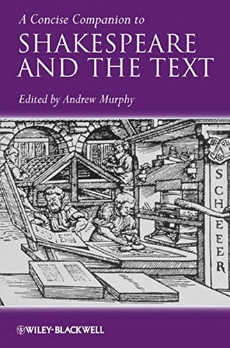 A Concise Companion to Shakespeare and the Text (Concise Companions to Literature and Culture)