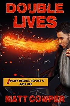 Double Lives (Johnny Wagner, Godlike PI Book One) (English Edition) di [Cowper, Matt]