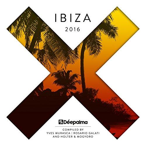 Déepalma Ibiza 2016 [Explicit] (Compiled by Yves Murasca, Rosario Galati, Holter & Mogyoro)