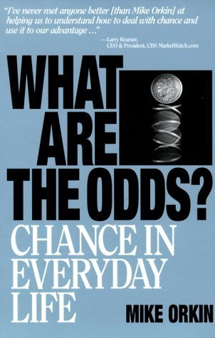 what-are-the-odds-chance-in-everyday-life-by-mike-orkin-2000-01-10