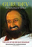 #3: Gurudev: On the Plateau of the Peak: The Life of Sri Sri Ravi Shankar