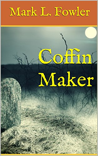 Coffin Maker by [Fowler, Mark L.]