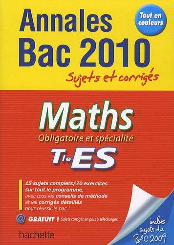 Maths Tle ES : Sujets et corrigés obligatoire et spécialité