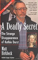 A Deadly Secret: The Strange Disappearance of Kathie Durst (Berkley True Crime)