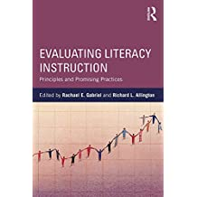 Evaluating Literacy Instruction: Principles and Promising Practices