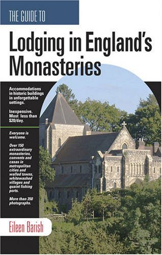 The Guide to Lodging in Britain's Monasteries: Including Ireland, Scotland and Wales: 0