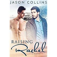 Raising Rachel (English Edition)