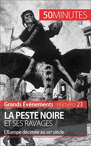 La Peste noire et ses ravages: L'Europe décimée au XIVe siècle (Grands Événements t. 23)