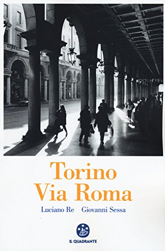 Torino. via roma. ediz. illustrata