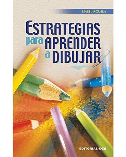 Estrategias para aprender a dibujar (Técnicas y habilidades) por Isabel Agüera