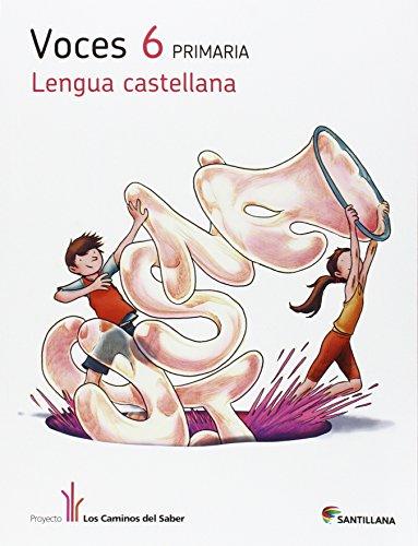 LENGUA CAST VOCES 6 PRIMARIA LOS CAMINOS DEL SABER - 9788490474501 por Aa.Vv.