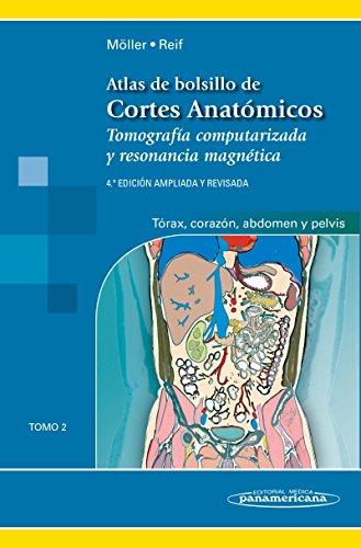 Atlas de Bolsillo de Cortes Anatómicos. Tomo 2. Tomografía computarizada y resonancia magnética: tórax, corazón, abdomen y pelvis por Reif Möller