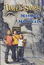 Message in the Mountain (Time Spies) by Candice Ransom (2008-05-13)