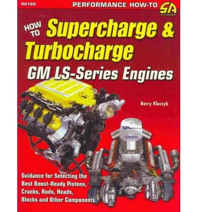 How to Supercharge & Turbocharge GM Ls-Series Engines[ HOW TO SUPERCHARGE & TURBOCHARGE GM LS-SERIES ENGINES ] by Kluczyk, Barry (Author ) on Jun-01-2010 Paperback