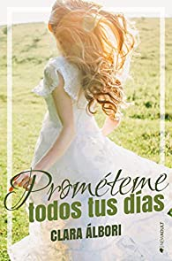 Prométeme todos tus días par Clara Albori