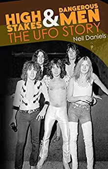High Stakes & Dangerous Men - The UFO Story (English Edition) von [Daniels, Neil]