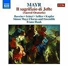 Mayr: Il Sacrifizio Di Jefte (Hrachuhi Bassenz, Stefanie Iranyi, Robert Sellier) (Naxos: 8572719-20)