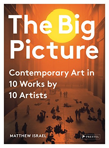 The Big Picture: Contemporary Art in 10 Works by 10 Artists (English Edition)