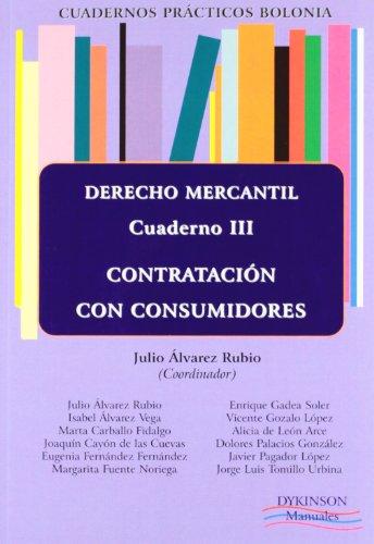 Cuadernos prácticos Bolonia. Derecho Mercantil. Cuaderno III. Contratación con consumidores: 3