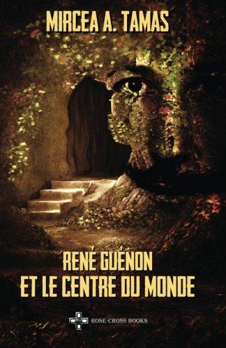 René Guénon et le Centre du Monde