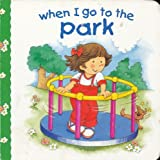 When I Go to the Park by Jill Harker (1999-08-01)