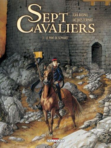 Sept cavaliers T03 Le pont de Sepharée