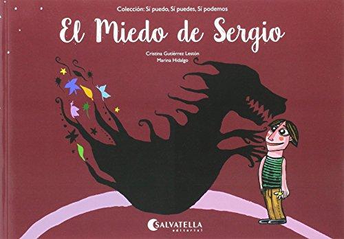 El Miedo de Sergio: Sí puedo, sí puedes, sí podemos por Cristina Gutiérrez Lestón