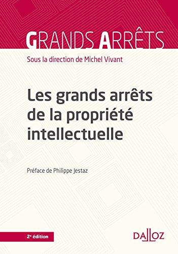 Les grands arrêts de la propriété intellectuelle - 2e éd.