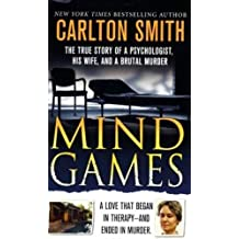 Mind Games: The True Story of a Psychologist, His Wife, and a Brutal Murder