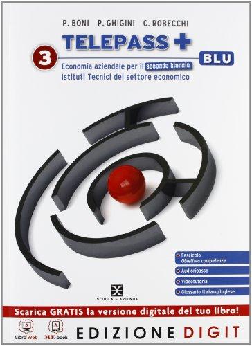 Telepass + Edizione blu - Volume 3 per il 2 biennio + Obiettivo competenze. Con Me book e Contenuti Digitali Integrativi online