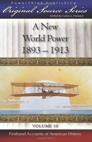 A New World Power: 1893-1913 (Original Source Series)