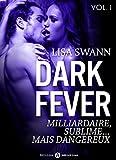 Dark Fever - 1: Milliardaire, sublime… mais dangereux (French Edition)