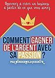 Comment gagner de l'argent avec sa passion ? par WONDERWILDQUEEN.FR