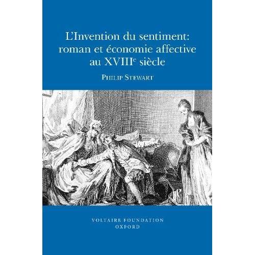 L'Invention du sentiment: roman et économie affective au XVIIIe siècle