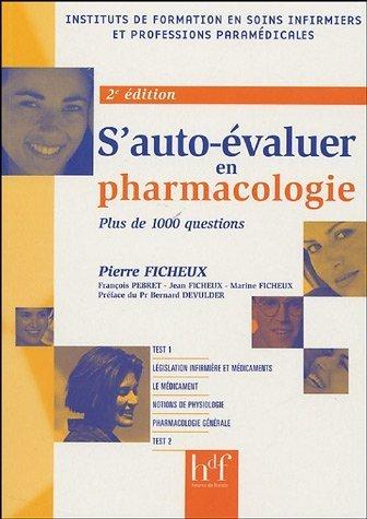 S'auto-évaluer en Pharmacologie : Plus de 1000 questions de Pierre Ficheux (10 janvier 2005) Broché